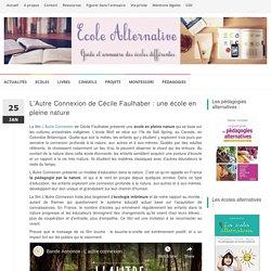 L'Autre Connexion de Cécile Faulhaber : une école en pleine nature - Ecole alternative