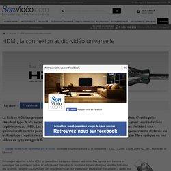 HDMI, la connexion audio-vidéo universelle sur Son-Vidéo.com