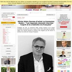 """Olivier Klein (bureau d'achat La Connexion Mode) : """"Les Japonais viennent chercher l'esprit et la créativité à la française"""" - Actualité : Mode (#583940)"""