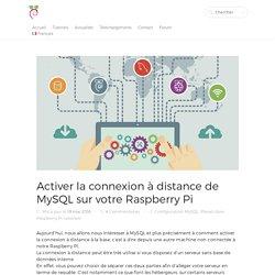Activer la connexion à distance à MySQL sur votre Raspberry Pi