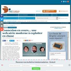 Connexion en cours... une web-série moderne à exploiter en classe
