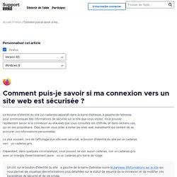 Comment puis-je savoir si ma connexion vers un site web est sécurisée ?