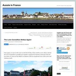 The Loire ConneXion Strikes Again!