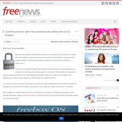 Contrôle parental : gérer les connexions des adolescents sur la Freebox