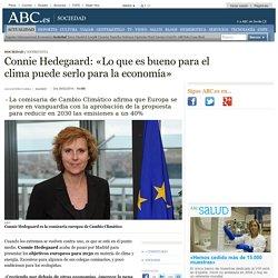 Connie Hedegaard: «Lo que es bueno para el clima puede serlo para la economía»
