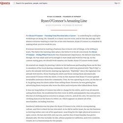 Ryan O'Connor's Amazing Line - Ryan O'Connor - Founder of RipNDip - Quora