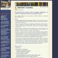 Connotations des couleurs dans le langage médiatique: la couleur orange dans le discours politique roumain - Signes, Discours et Sociétés