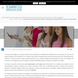 ¿Conocemos los riesgos que tienen los menores y jóvenes ante las Nuevas Tecnologías? - SERVICIO PAD