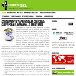 Conocimiento y Aprendizaje Colectivo: Clave para el desarrollo territorial : ConectaDEL