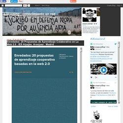 Enredados: 20 Propuestas de Aprendizaje Colaborativo en La Web 2.0 . IES Alpajés. Aranjuez . Madrid