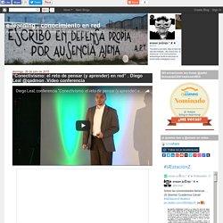 """""""Conectivismo: el reto de pensar (y aprender) en red"""" . Diego Leal @qadmon .Video conferencia"""