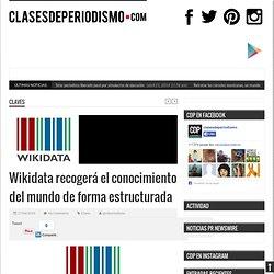 Wikidata recogerá el conocimiento del mundo de forma estructurada