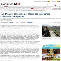 «La 'Milla del conocimiento' integra con inteligencia Universidad y empresa»