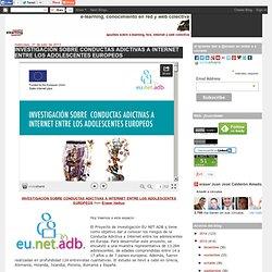 INVESTIGACIÓN SOBRE CONDUCTAS ADICTIVAS A INTERNET ENTRE LOS ADOLESCENTES EUROPEOS