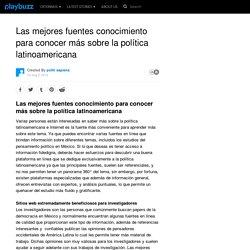 Las mejores fuentes conocimiento para conocer más sobre la política latinoamericana