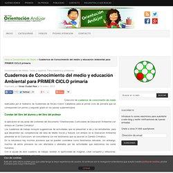 Cuadernos de Conocimiento del medio y educación Ambiental para PRIMER CICLO primaria -Orientacion Andujar