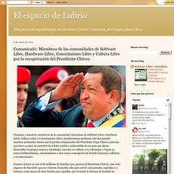 Comunicado: Miembros de las comunidades de Software Libre, Hardware Libre, Conocimiento Libre y Cultura Libre por la recuperación del Presidente Chávez