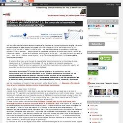 III Edición de UNIVERSIDAD 2.0. En busca de la innovación educativa. #Universidad de Vigo