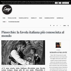 Pinocchio: la favola italiana più conosciuta al mondo - Snap ItalySnap Italy
