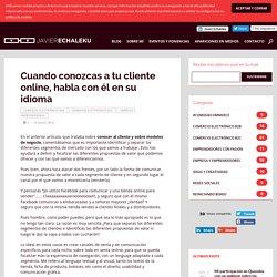 Cuando conozcas a tu cliente online, habla con él en su idioma Javier Echaleku