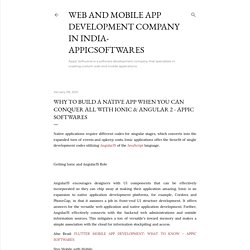 Why to Build a Native App when you can conquer all with Ionic & Angular 2 - Appic Softwares