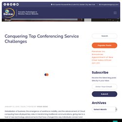 Conquering Top Conferencing Service Challenges