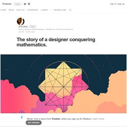 The story of a designer conquering mathematics. – Framer