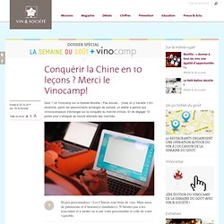 Conquérir la Chine en 10 leçons ? Merci le Vinocamp! - Semaine du goût -Vin et société