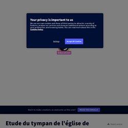 Etude du tympan de l'église de Conques by Desaintjean on Genially