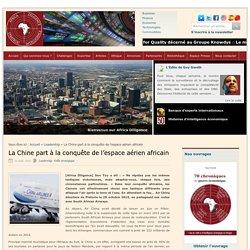La Chine à la conquête du ciel africain