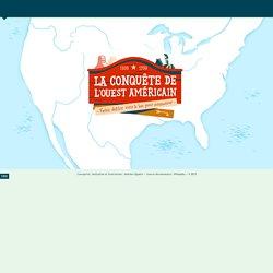 La conquête de l'Ouest américain - Carte interactive