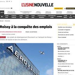 Citez des entreprises qui se sont installées aux abords de Roissy. Quels avantages tirent-elles de cette localisation?