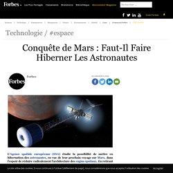 Conquête de Mars : Faut-Il Faire Hiberner Les Astronautes
