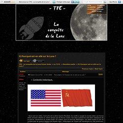 II) Pourquoi est-on allé sur la Lune ?