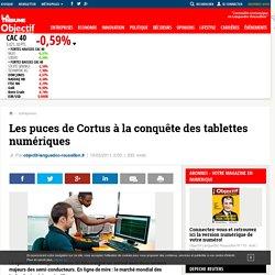 Les puces de Cortus à la conquête des tablettes numériques