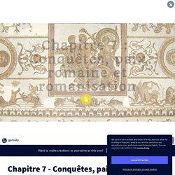 Chapitre 7 - Conquêtes, paix romaine et romanisation par prof.s.guy sur Genially
