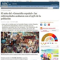 La Conquista De América - El mito del «Genocidio español»: las enfermedades acabaron con el 95% de la población