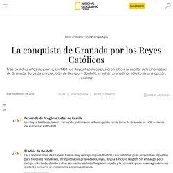 La conquista de Granada por los Reyes Católicos
