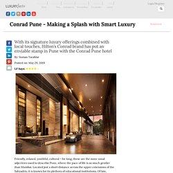 Conrad Pune - Making a Splash with Smart Luxury