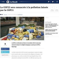 La COP22 sera consacrée à la pollution laissée par la COP21