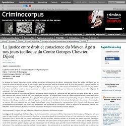 La justice entre droit et conscience du Moyen Âge à nos jours (colloque du Centre Georges Chevrier, Dijon)