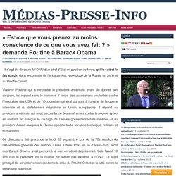 «Est-ce que vous prenez au moins conscience de ce que vous avez fait ?» demande Poutine à Barack Obama