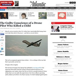 The Guilty Conscience of a Drone Pilot Who Killed a Child - Conor Friedersdorf