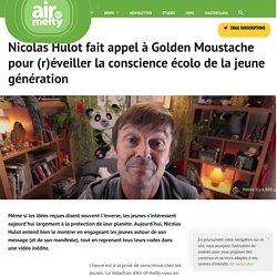 Nicolas Hulot fait appel à Golden Moustache pour (r)éveiller la conscience écolo de la jeune génération