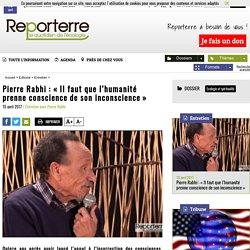 Pierre Rabhi: «Il faut que l'humanité prenne conscience de son inconscience»
