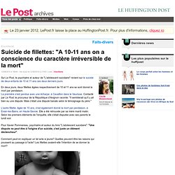 """Suicide de fillettes: """"A 10-11 ans on a conscience du caractère irréversible de la mort"""" - LePost.fr"""