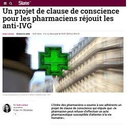 Un projet de clause de conscience pour les pharmaciens réjouit les anti-IVG