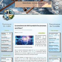 La conscience est-elle le produit d'un processus quantique ?