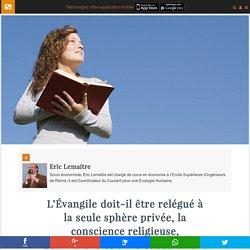 L'Évangile doit-il être relégué à la seule sphère privée, la conscience religieuse, devrait-elle se taire et seulement prier?