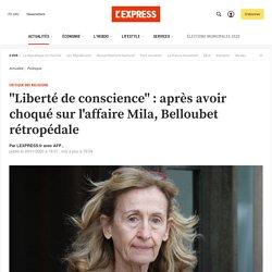 """""""Liberté de conscience"""" : après avoir choqué sur l'affaire Mila, Belloubet rétropédale"""